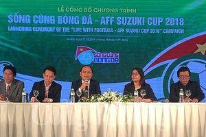 Công bố chương trình 'Sống cùng bóng đá – AFF Suzuki Cup 2018'
