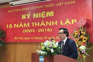 Quỹ hòa bình và Phát triển Việt Nam đã có những đóng góp thiết thực, hiệu quả cho công tác đối ngoại nhân dân