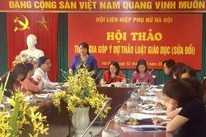 Hội Liên hiệp phụ nữ thành phố góp ý vào dự thảo Luật Giáo dục (sửa đổi)