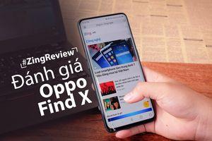 Đánh giá Oppo Find X - tham vọng chưa trọn vẹn