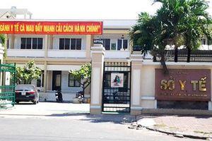 Bắt tạm giam 2 cựu cán bộ Sở Y tế Cà Mau