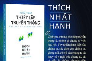Sách về nghệ thuật thiết lập truyền thông của thiền sư Thích Nhất Hạnh
