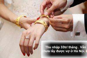 Thu nhập 33 triệu/tháng vẫn chưa lấy được vợ Hà Nội