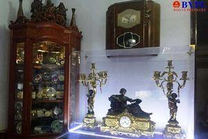 Ngỡ ngàng bộ sưu tập đồng hồ cổ của cháu đời thứ 6 quan Hình bộ tả Thị lang Lê Dụ