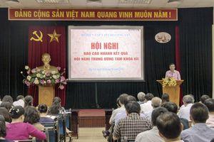 Thông báo nhanh những nội dung quan trọng Hội nghị Trung ương 8 khóa XII