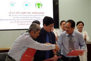 3 bệnh viện Chợ Rẫy, Thống Nhất, Nhi đồng 2 ký kết chia sẻ nguồn tạng hiến