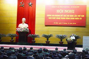 Bộ Tổng Tham mưu thông báo nhanh kết quả Hội nghị Trung ương 8 khóa XII