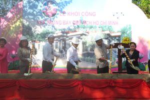 Khởi công xây dựng Nhà trưng bày Chủ tịch Hồ Chí Minh