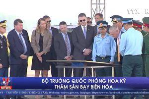 Bộ trưởng Quốc phòng Hoa Kỳ thăm sân bay Biên Hòa