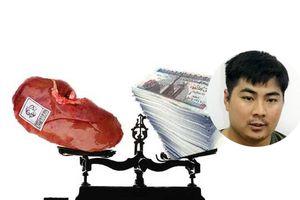 Hà Nội: Kẻ từng bán thận vì nghèo trở thành cầm đầu đường dây mua bán thận