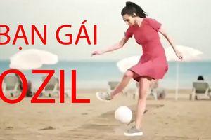Kinh ngạc vì khả năng chơi bóng của bạn gái Ozil