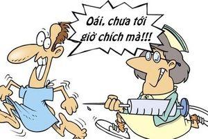 Trưa cười: Bệnh nhân choáng váng với lý do y tá đòi tiêm sớm