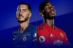 Lịch phát sóng bóng đá cuối tuần: M.U 'ngã ngựa' trước Chelsea?
