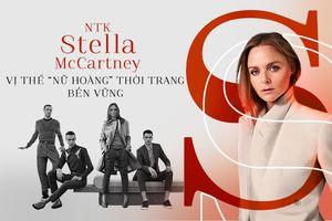 NTK Stella McCartney- Vẻ nữ tính không thể nào lay chuyển trong dòng chảy thời trang