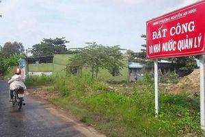 Bà Rịa - Vũng Tàu: Nhiều khó khăn trong quản lý, khai thác quỹ đất công