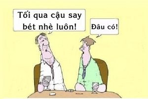 Trưa cười: Lý do tuyệt đối không nên uống quá chén