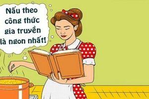 Sáng cười: Bí mật sau công thức nấu ăn gia truyền của bà