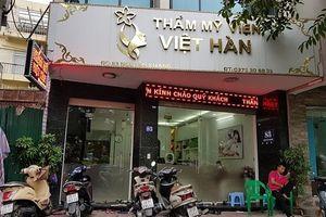Thẩm mỹ viện Việt Hàn có đang 'treo đầu dê, bán thịt chó'?