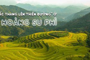 'Nấc thang lên thiên đường' ở Hoàng Su Phì