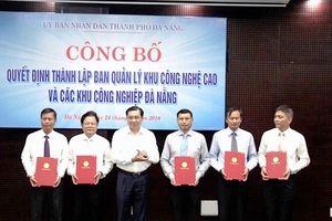 Thành lập Ban Quản lý khu công nghệ cao và các khu công nghiệp Đà Nẵng