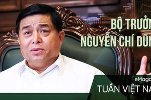 Bộ trưởng Nguyễn Chí Dũng: 'Bây giờ hoặc không bao giờ'