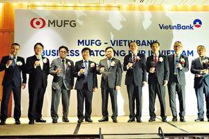 VietinBank và MUFG (Nhật) tổ chức sự kiện kết nối kinh doanh lớn nhất Đông Nam Á