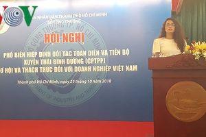 Hiệp định CPTPP: Cơ hội mở rộng thị trường xuất khẩu cho DN Việt Nam