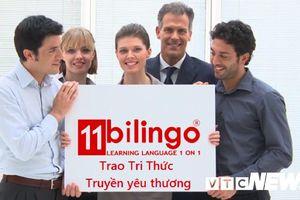 11Bilingo - Trung tâm tiếng Anh 1 kèm 1 qua video call của nữ doanh nhân từng 'mất gốc'