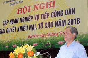 Bắc Ninh: Tập huấn công tác tiếp công dân, giải quyết khiếu nại, tố cáo