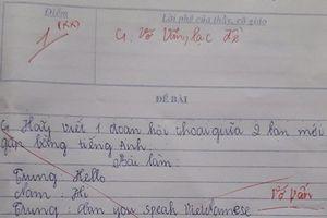 Khi cô giáo kiểm tra tiếng Anh nhưng bạn chỉ giỏi tiếng Việt, người thông minh sẽ ứng phó thế này đây