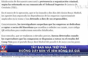 Tây Ban Nha triệt phá đường dây bán vé xem bóng đá giả