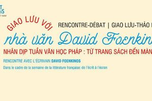 Giao lưu với nhà văn đương đại nổi tiếng David Foenkinos đến từ nước Pháp tại Thành phố Hồ Chí Minh