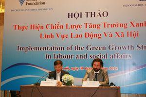 Thực hiện tăng trưởng xanh trong lĩnh vực lao động và xã hội