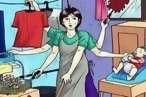 Nghề làm vợ: Giỏi, ngoan đến mấy cũng bị coi là vô dụng