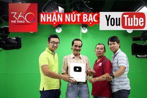 Kênh Thể Thao 360 của Báo Thanh Niên nhận nút Bạc YouTube