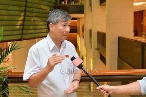 Đại biểu Quốc hội chia sẻ về việc chất vấn 'tư lệnh' ngành
