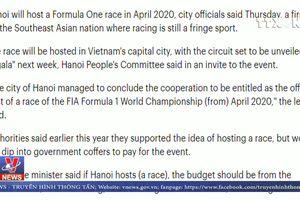 Báo chí thế giới đưa tin Việt Nam tổ chức chặng đua F1