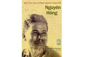 Kỷ niệm 100 năm ngày sinh nhà văn Nguyên Hồng (11-1918 - 11-2018): - Ngòi bút của những mảnh đời cùng khổ