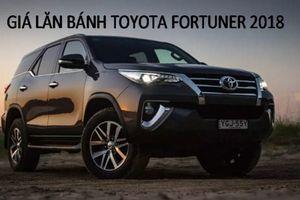 Giá lăn bánh Toyota Fortuner 2018: 200 triệu đồng các loại thuế phí