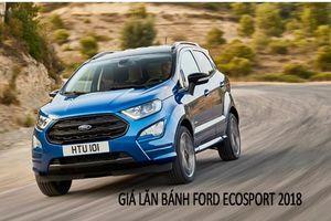 Giá lăn bánh Ford Ecosport 2018: 'Đội' 100 triệu đồng so với giá đại lý