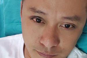 Vận đen mãi chưa buông, Tuấn Hưng lại nhập viện với đôi mắt tím bầm