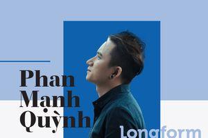Phan Mạnh Quỳnh: Âm nhạc của tôi hình thành từ nỗi đau của người khác