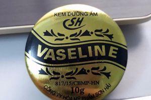 Đình chỉ lưu hành toàn quốc kem dưỡng ẩm Vaseline SH