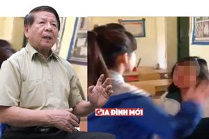 Nguyên Thứ trưởng Bộ GD&ĐT: Không thể răn đe bằng cách bắt học sinh tự tát vào mặt