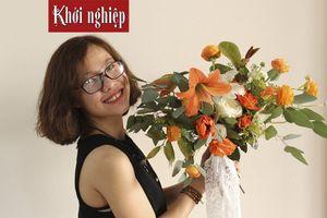 Mẹ đơn thân từ bỏ công việc ổn định để theo đuổi đam mê hoa cỏ