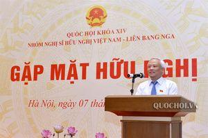 Phó Chủ tịch Quốc hội Uông Chu lưu dự buổi gặp mặt Nhóm Nghị sỹ hữu nghị Việt Nam – Liên Bang Nga