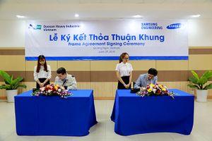 Doosan Vina: Sản xuất đơn hàng đầu tiên cho Samsung Engineering