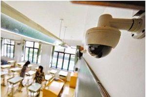 Đặt camera giám sát trong kỳ thi THPT Quốc gia 2019: Có chống được gian lận?