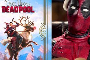 'Deadpool 2' được remake thành phiên bản tuổi teen để gây quỹ từ thiện cho bệnh nhân ung thư
