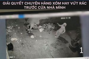Nóng trên mạng xã hội: Tình làng nghĩa xóm đi tong vì... rác
